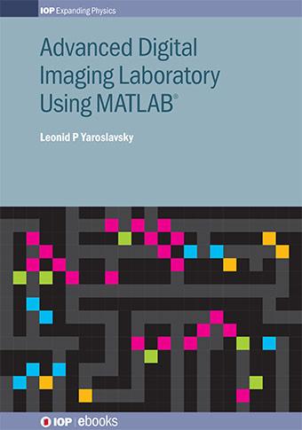 Advanced Digital Imaging Laboratory Using MATLAB®