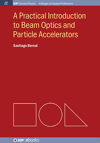 A Practical Introduction to Beam Optics and Particle Accelerators