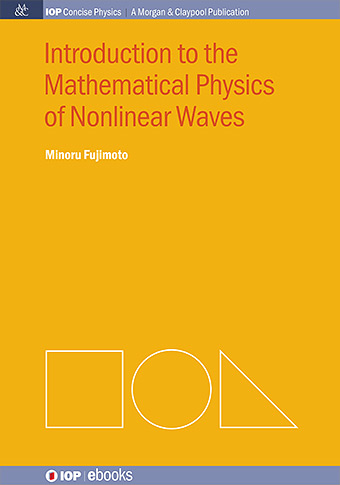 Introduction to the Mathematical Physics of Nonlinear Waves cover